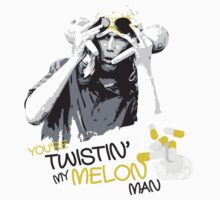 Bez 'Twistin' my melon' by Mad Ferret