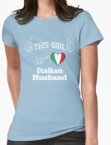 THIS GIRL LOVES HER ITALIAN HUSBAND Womens Fitted T-Shirt