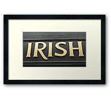 Irish! Framed Print