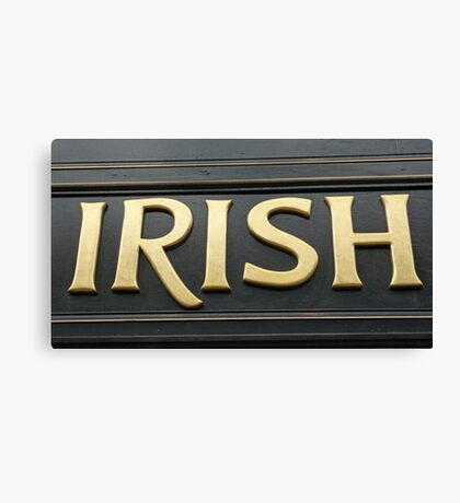 Irish! Canvas Print