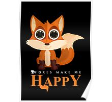 Foxes Make Me Happy Poster