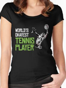 WORLD'S OKAYEST TENNIS PLAYER Women's Fitted Scoop T-Shirt