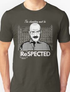 Chemistry Must Be Respected  Unisex T-Shirt