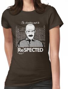 Chemistry Must Be Respected  Womens Fitted T-Shirt