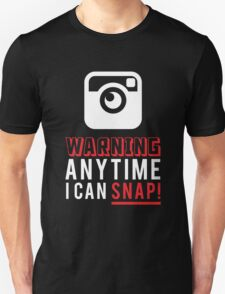 WARNING ANY TIME I CAN SNAP Unisex T-Shirt