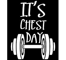 IT'S CHEST DAY Photographic Print