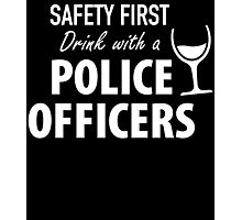 SAFETY FIRST DRINK WITH A POLICE OFFICERS Photographic Print