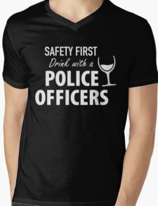 SAFETY FIRST DRINK WITH A POLICE OFFICERS Mens V-Neck T-Shirt
