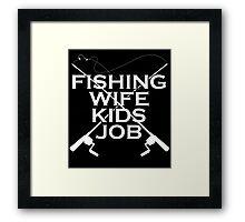 FISHING WIFE KIDS JOB Framed Print