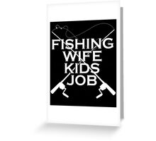 FISHING WIFE KIDS JOB Greeting Card