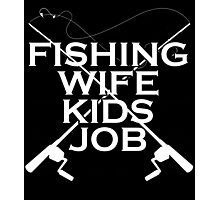 FISHING WIFE KIDS JOB Photographic Print