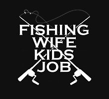 FISHING WIFE KIDS JOB Unisex T-Shirt