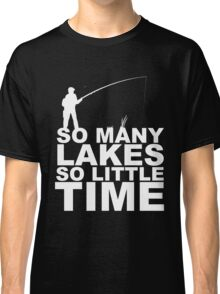 SO MANY LAAKES SO LITTLE TIME Classic T-Shirt