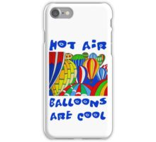 Hot Air Balloons are Cool 2 iPhone Case/Skin
