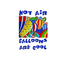 Hot Air Balloons are Cool 2 Photographic Print