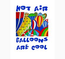 Hot Air Balloons are Cool 2 Unisex T-Shirt
