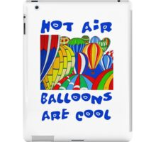 Hot Air Balloons are Cool 2 iPad Case/Skin