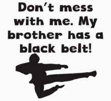 My Brother Has A Black Belt Kids Clothes
