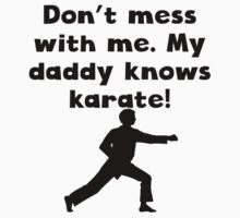 My Daddy Knows Karate Kids Clothes