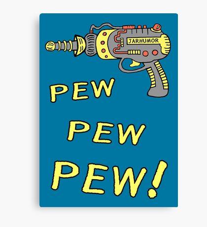 Pew Pew Pew Canvas Print