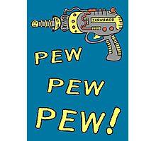 Pew Pew Pew Photographic Print