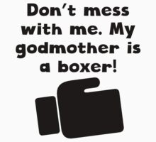 My Godmother Is A Boxer Kids Clothes