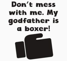 My Godfather Is A Boxer Kids Clothes