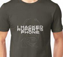 I Hacked Rupert's Phone Unisex T-Shirt
