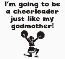 Cheerleader Just Like My Godmother Kids Clothes