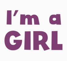 I'm A Girl Kids Clothes