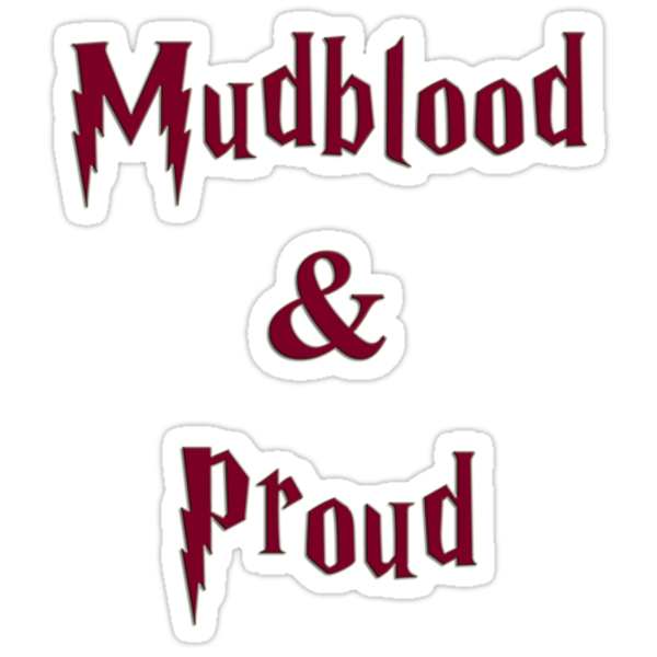 Mudblood & Proud Harry potter by ludlowghostwalk
