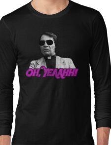 Rev. Jim Jones - Oh, Yeaahh! Long Sleeve T-Shirt