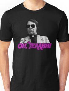 Rev. Jim Jones - Oh, Yeaahh! Unisex T-Shirt