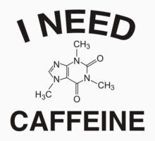 I Need Caffeine by FunniestSayings