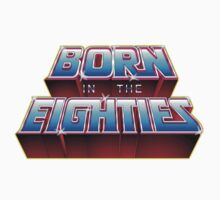 BORN IN THE EIGHTIES Baby Tee