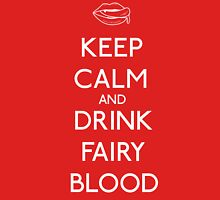 Keep Calm and Drink Fairy Blood Unisex T-Shirt