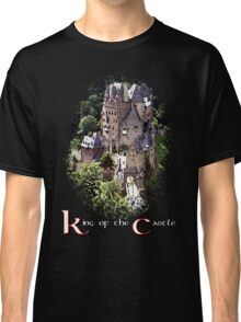 King of the Castle Classic T-Shirt