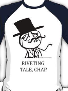 Riveting Tale, Chap T-Shirt