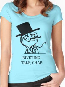 Riveting Tale, Chap Women's Fitted Scoop T-Shirt