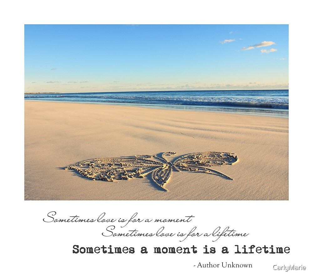 Sometimes a Moment is a Lifetime by CarlyMarie