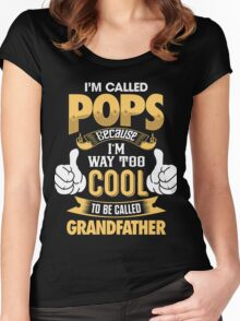 I'm Called POPS Because I'm Way Too Cool To Be Called Grandfather . T-Shirts , Hoodies , Mugs & More Women's Fitted Scoop T-Shirt