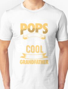 I'm Called POPS Because I'm Way Too Cool To Be Called Grandfather . T-Shirts , Hoodies , Mugs & More Unisex T-Shirt
