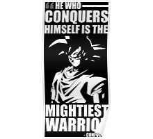 He Who Conquers Himself Is The Mightiest Warrior - Goku Poster