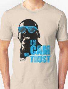 In Cam We Trust - The OG Unisex T-Shirt