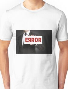 Error sign held by businessman Unisex T-Shirt