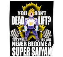 Deadlift - Become A Super Saiyan - Vegeta Poster