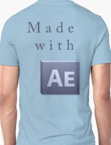 Made With After Effects Unisex T-Shirt