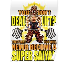Deadlift - Become A Super Saiyan - Goku Poster