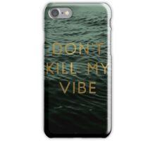 Vibe Killer iPhone Case/Skin