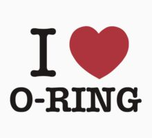 I Love O-RING by ilvu